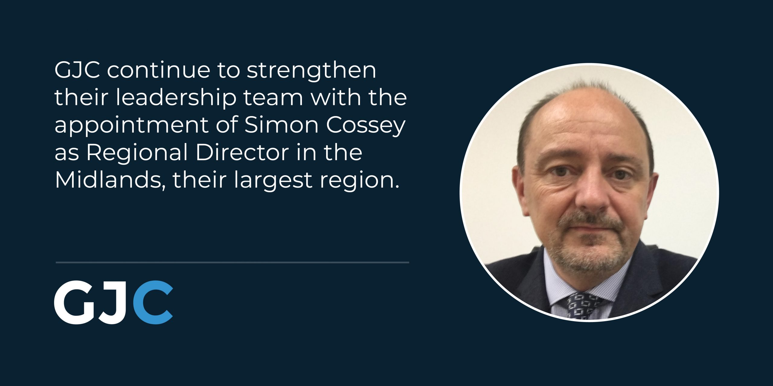GJC continue to strengthen their leadership team with the appointment of Simon Cossey as Regional Director in the Midlands, their largest region